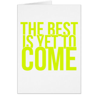 THE BEST IS YET TO COME POSITIVE OUTLOOK MOTIVATIO GREETING CARD