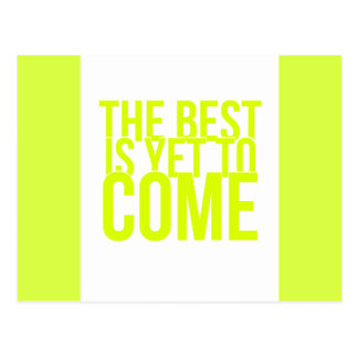 THE BEST IS YET TO COME POSITIVE OUTLOOK MOTIVATIO POST CARD