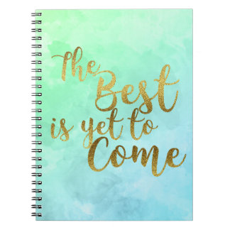 The Best is Yet To Come Watercolor Notebook