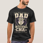 The Best Kind Of Dad Raises A CNA Father's Day T-Shirt