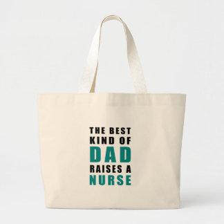 the best kind of dad raises a nurse large tote bag