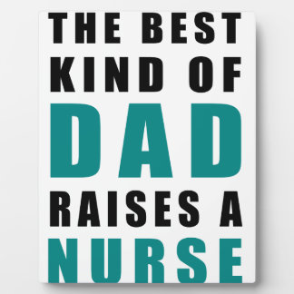 the best kind of dad raises a nurse plaque