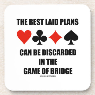 The Best Laid Plans Can Be Discarded In Bridge Drink Coaster