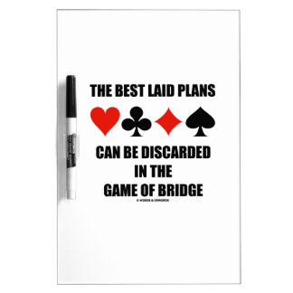 The Best Laid Plans Can Be Discarded In Bridge Dry Erase Board