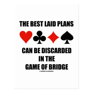 The Best Laid Plans Can Be Discarded In Bridge Postcards