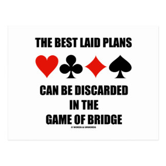 The Best Laid Plans Can Be Discarded In Bridge Post Card