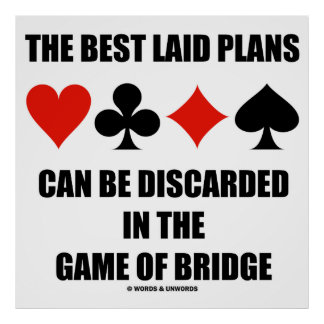 The Best Laid Plans Can Be Discarded In Bridge Poster
