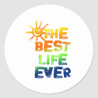 THE BEST LIFE EVER CLASSIC ROUND STICKER