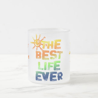 THE BEST LIFE EVER 10 OZ FROSTED GLASS COFFEE MUG