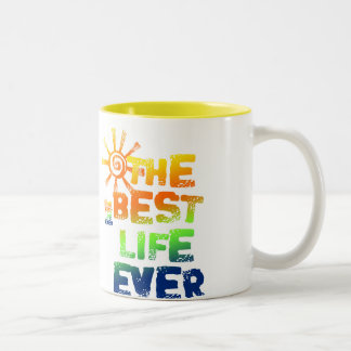 THE BEST LIFE EVER Two-Tone COFFEE MUG