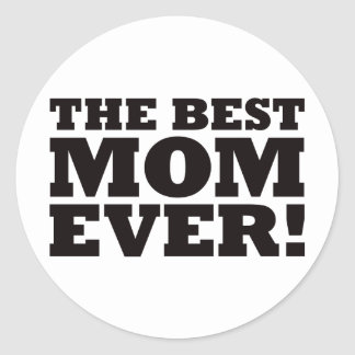 The Best Mom Ever Classic Round Sticker