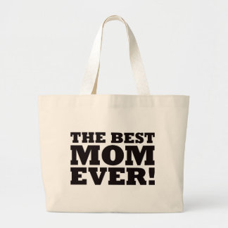 The Best Mom Ever Large Tote Bag