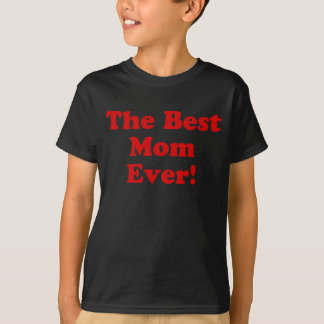 The Best Mom Ever T-Shirt