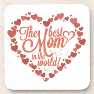 The Best Mom in the World! Beverage Coaster