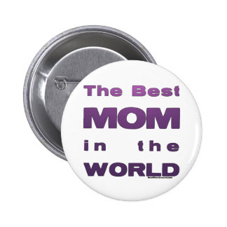 The Best Mom in the World Pinback Button