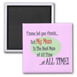 The Best Mom of ALL TIME Refrigerator Magnet