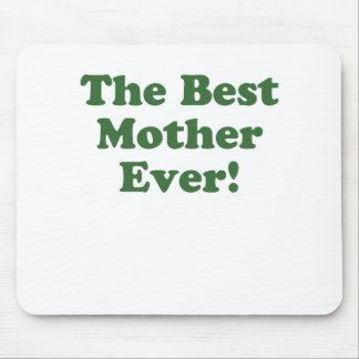The Best Mother Ever Mousepad