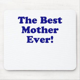 The Best Mother Ever Mouse Pads