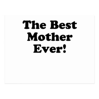 The Best Mother Ever Postcard