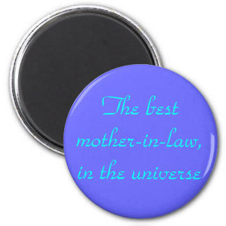 The best mother-in-law,in the universe 2 inch round magnet