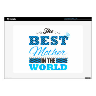 """The best Mother in the world 15"""" Laptop Decal"""