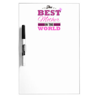 The best Mother in the world Dry-Erase Board