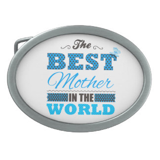 The best Mother in the world Oval Belt Buckle