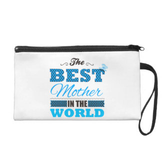 The best Mother in the world Wristlet