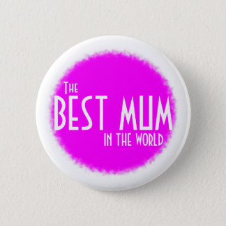 The best mum in the world white text on pink badge pinback button