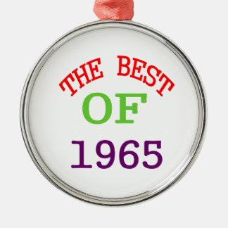 The Best OF 1965 Metal Ornament
