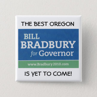 THE BEST OREGON, IS YET TO COME! PINBACK BUTTON