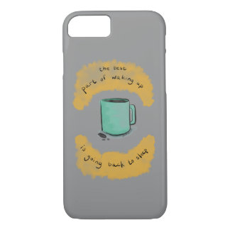 The Best Part of Waking Up Phone/Tablet Case