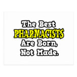 The Best Pharmacists Are Born, Not Made Postcard