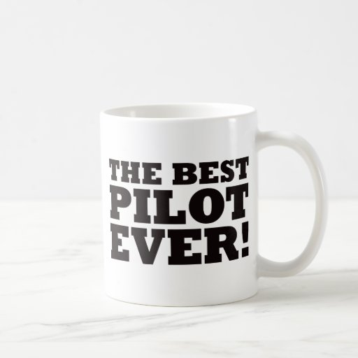The best pilot ever coffee mug zazzle for Best coffee cup ever