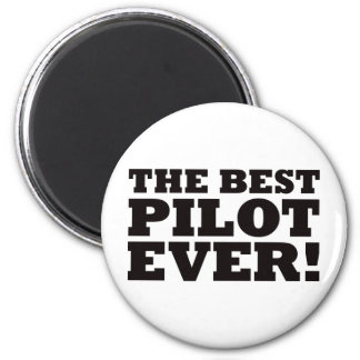 The Best Pilot Ever 2 Inch Round Magnet