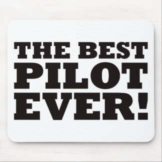 The Best Pilot Ever Mouse Pad