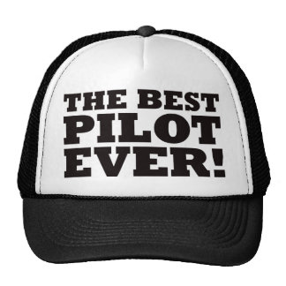 The Best Pilot Ever Trucker Hat