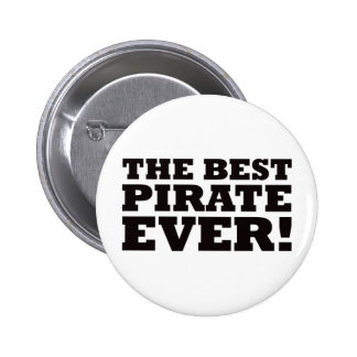 The Best Pirate Ever Pinback Button