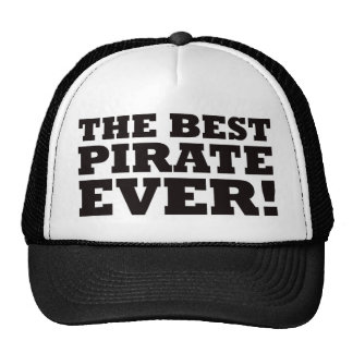 The Best Pirate Ever Trucker Hat