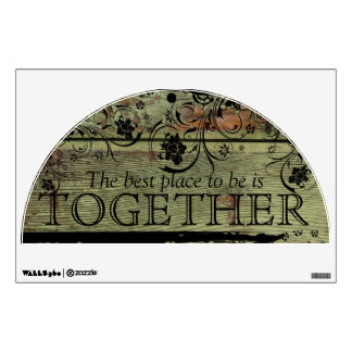 The Best Place to be is Together Rustic Wood Black Wall Decals