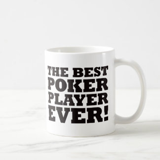 The Best Poker Player Ever Coffee Mug