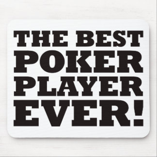 The Best Poker Player Ever Mouse Pad