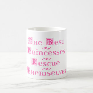 The Best Princesses Rescue Themselves mug