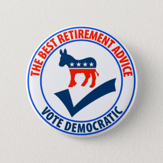 The Best Retirement Advice Pinback Button