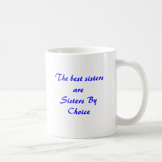 The best sisters areSisters By Choice, SBC Coffee Mug