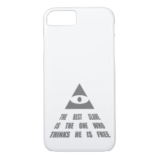 THE BEST SLAVE IS THE ONE WHO THINKS HE IS FREE iPhone 8/7 CASE