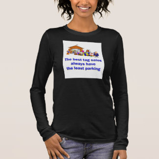 The best tag sales  always have  the least parking long sleeve T-Shirt