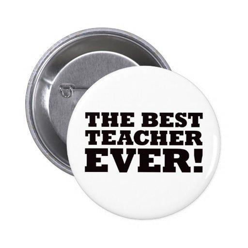 The Best Teacher Ever Pinback Button