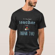 the best teacher, thank you T-Shirt