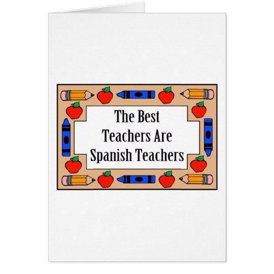 The Best Teachers Are Spanish Teachers Card